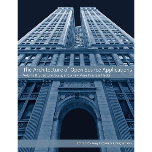 Architecture of Open Source Applications 2