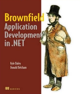 Brownfield Application Development in .NET by Donald Belcham