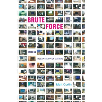 Brute Force: Cracking the Data Encryption Standard