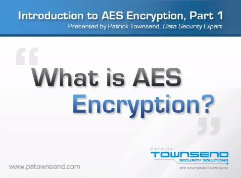 Advanced Encryption Standard (AES)  Series by Patrick Townsend of Townsend Security