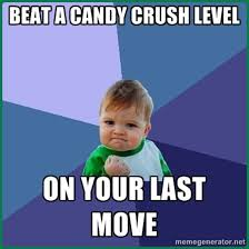 Beat a Candy Crush Level on your Last Move