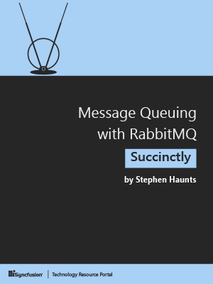 Message Queueing with RabbitMQ Succinctly