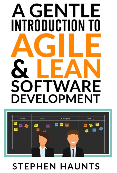 A Gentle Introduction to Agile and Lean Software Development