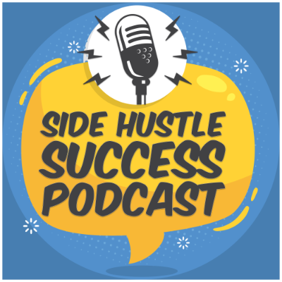 Side Hustle Success Podcast by Stephen Haunts and Kevin Taylor