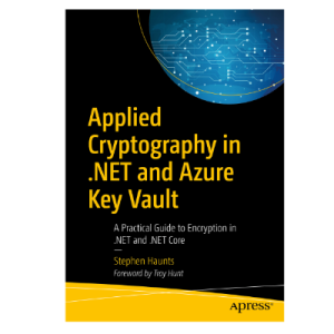 Applied Cryptography in .NET and Azure Key Vault by Stephen Haunts